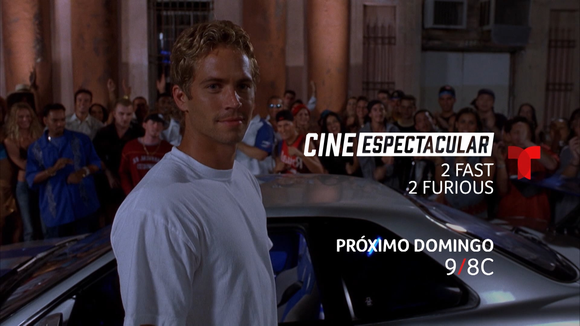 CINE ESPECTACULAR: 2 FAST 2 FURIOUS – TUNE-IN